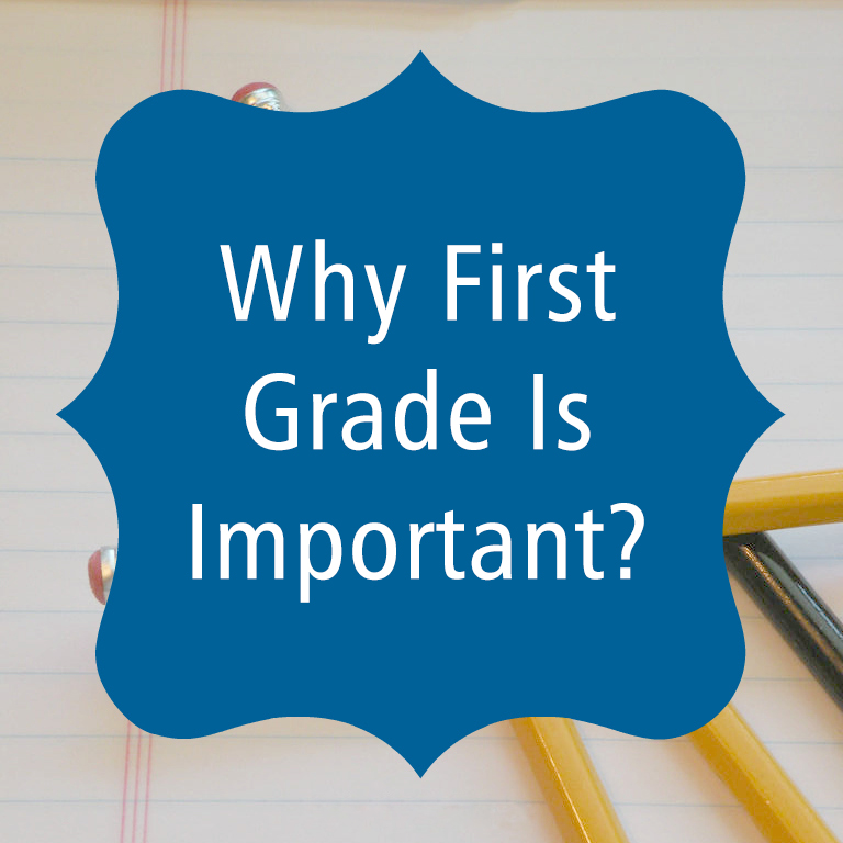 why is first grade important